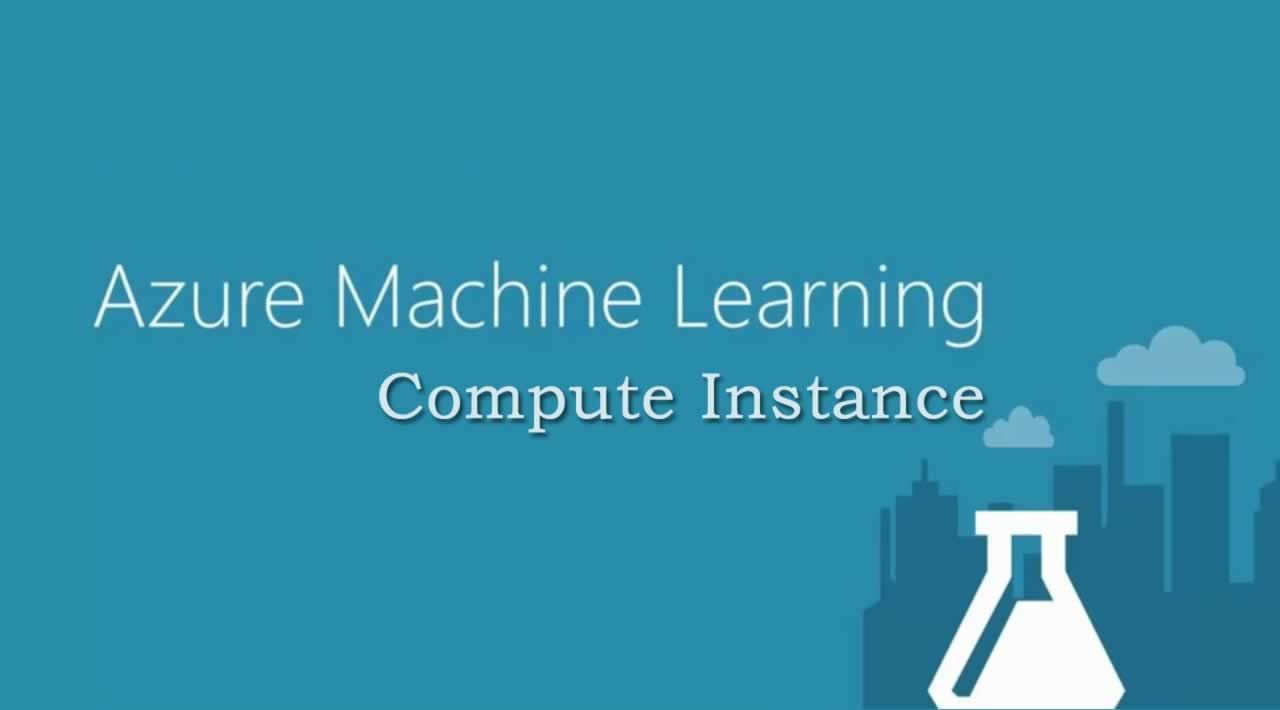Introduction to Azure Machine Learning Compute Instance
