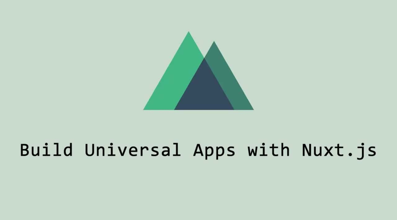 How to build Universal Apps with Nuxt.js?