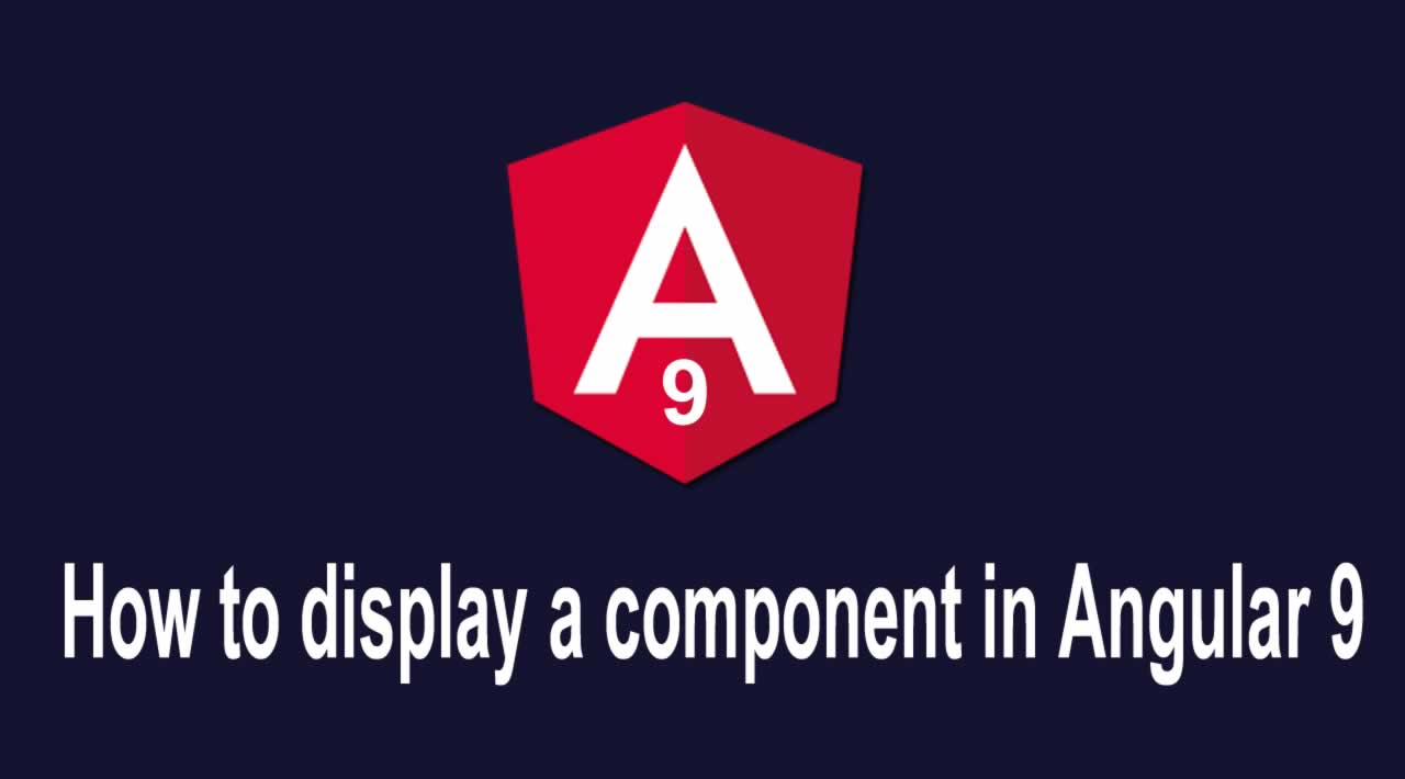 How to display a component in Angular 9 with Example
