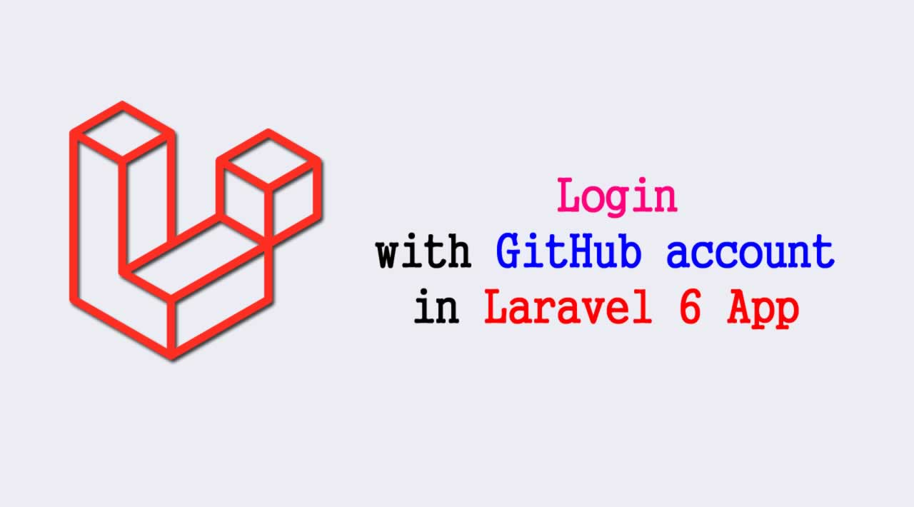 How to login with GitHub account in Laravel 6 Application?