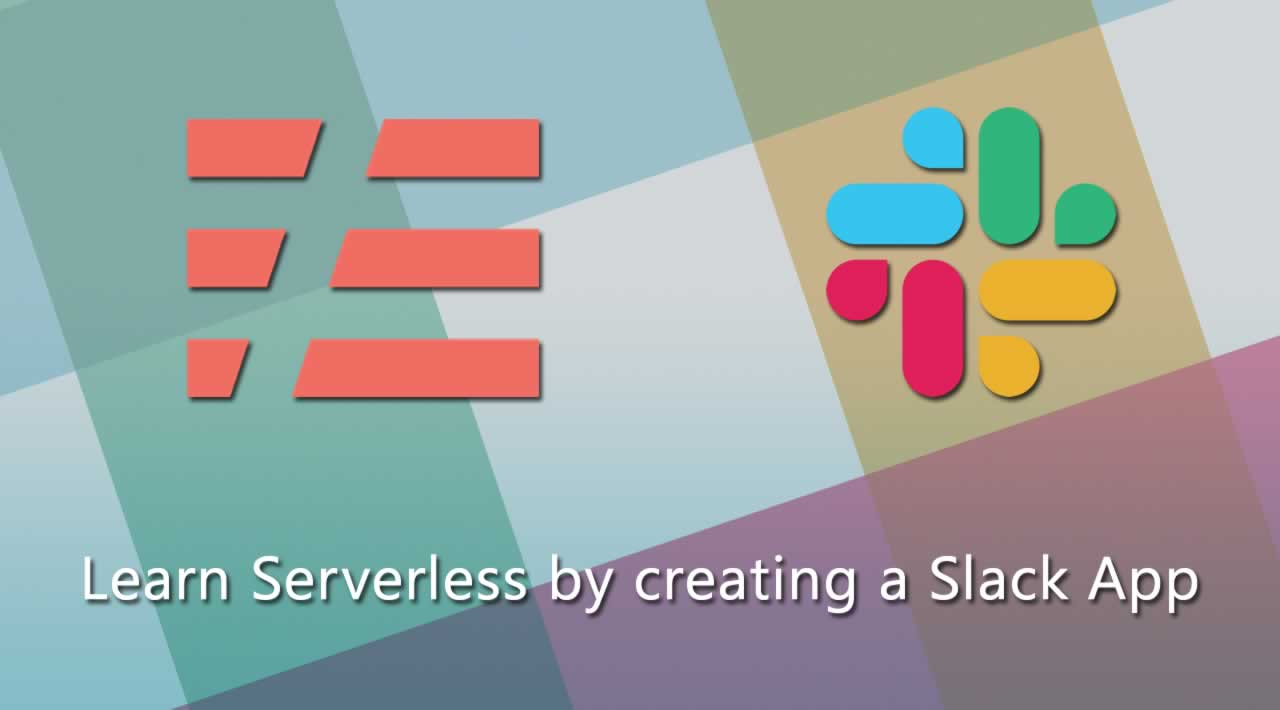 What is Serverless? Learn Serverless by creating a Slack App