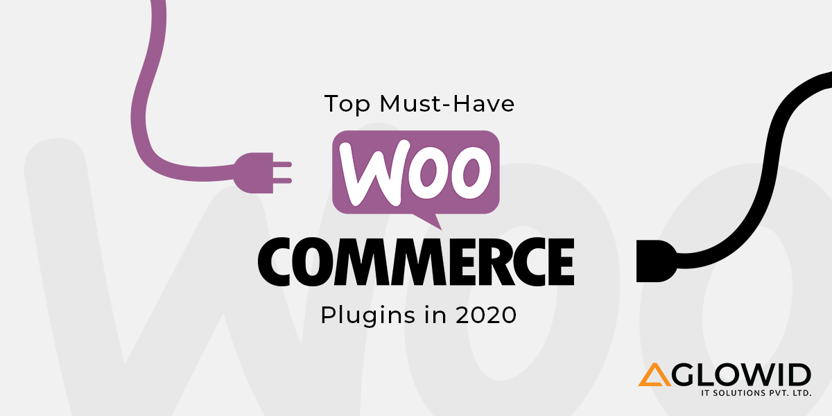 Top Must-Have WooCommerce Plugins in 2020