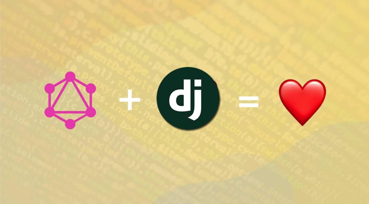 GraphQL and Django Tutorial: Should you be using Django with GraphQL?
