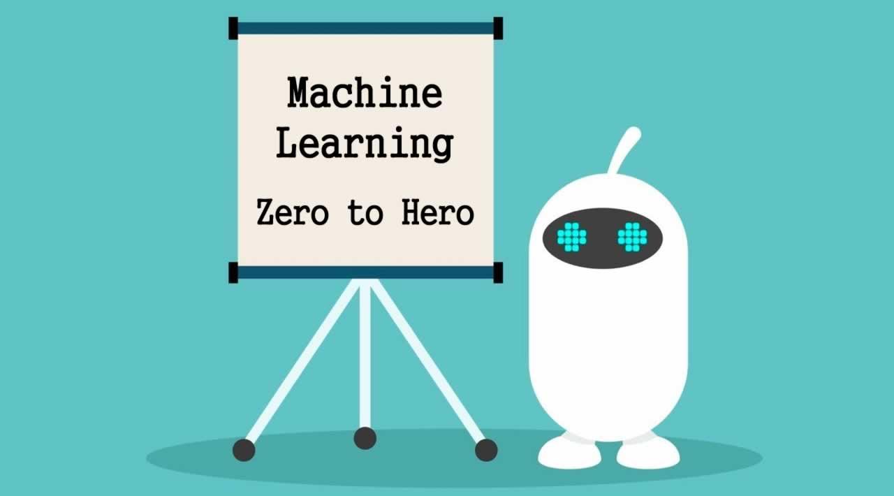 Machine Learning Zero to Hero