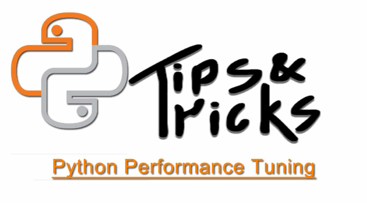 Python Performance Tuning Tips and Tricks