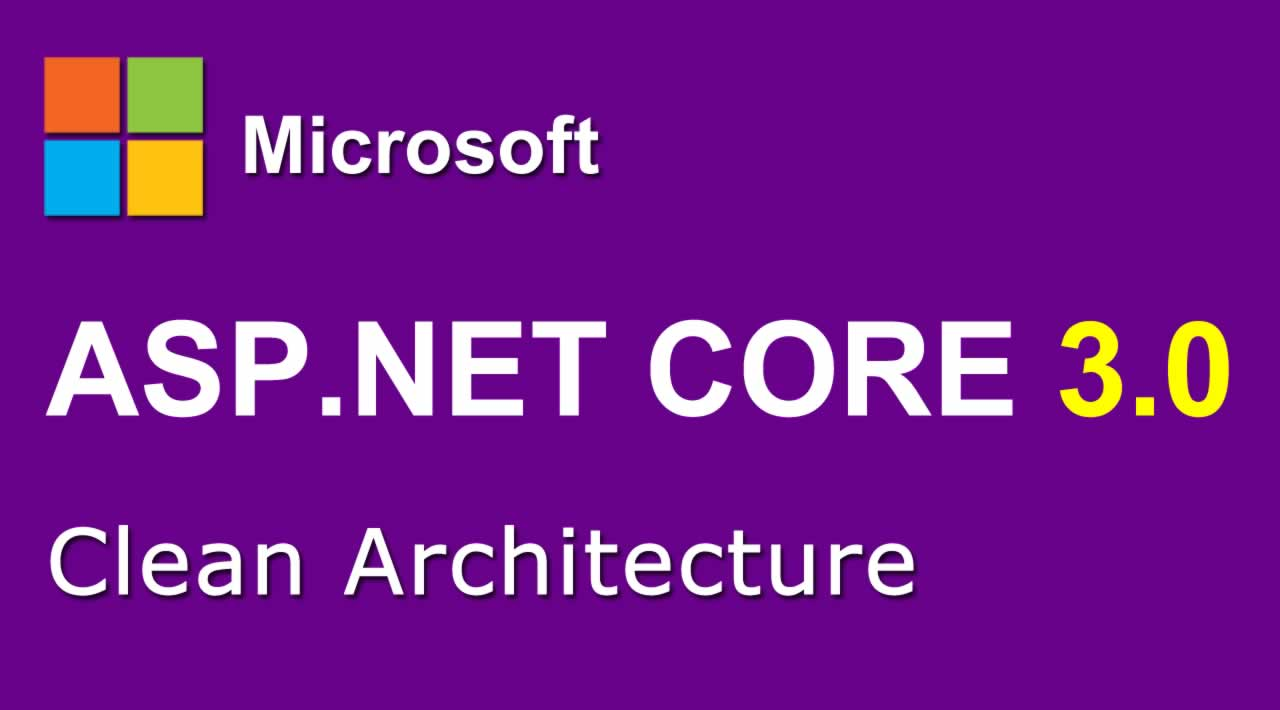 Getting Started with ASP.NET Core 3.0 Clean Architecture
