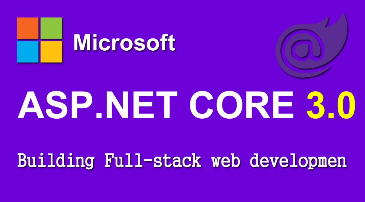 Building Full-stack web development with ASP.NET Core 3.0 and Blazor