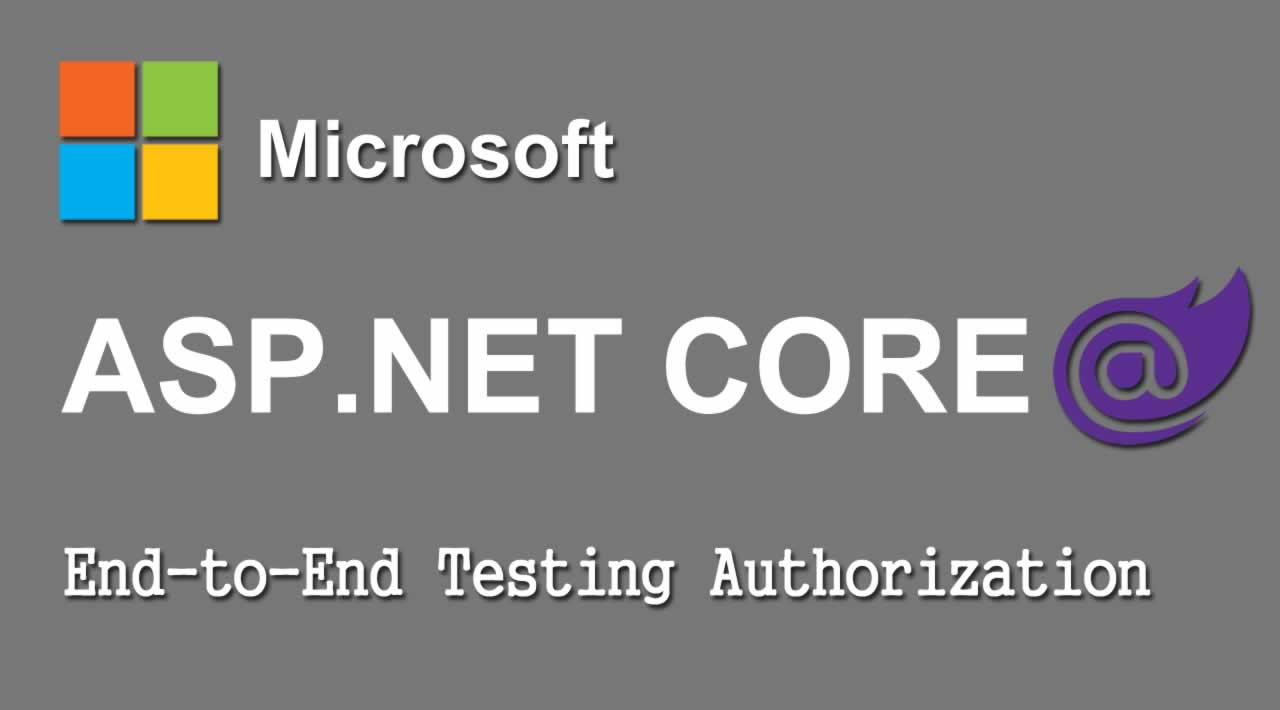 End-to-End Testing Authorization in ASP.NET Core App with Blazor
