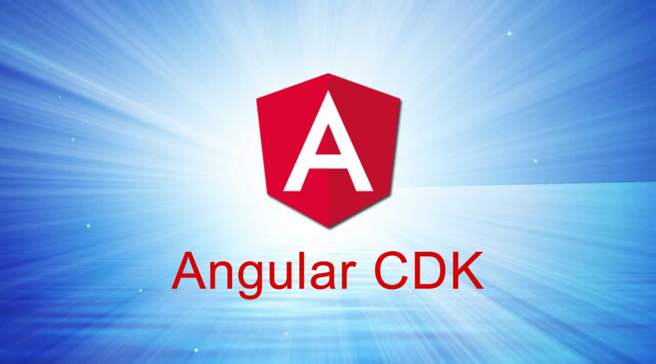 How to Use Angular CDK
