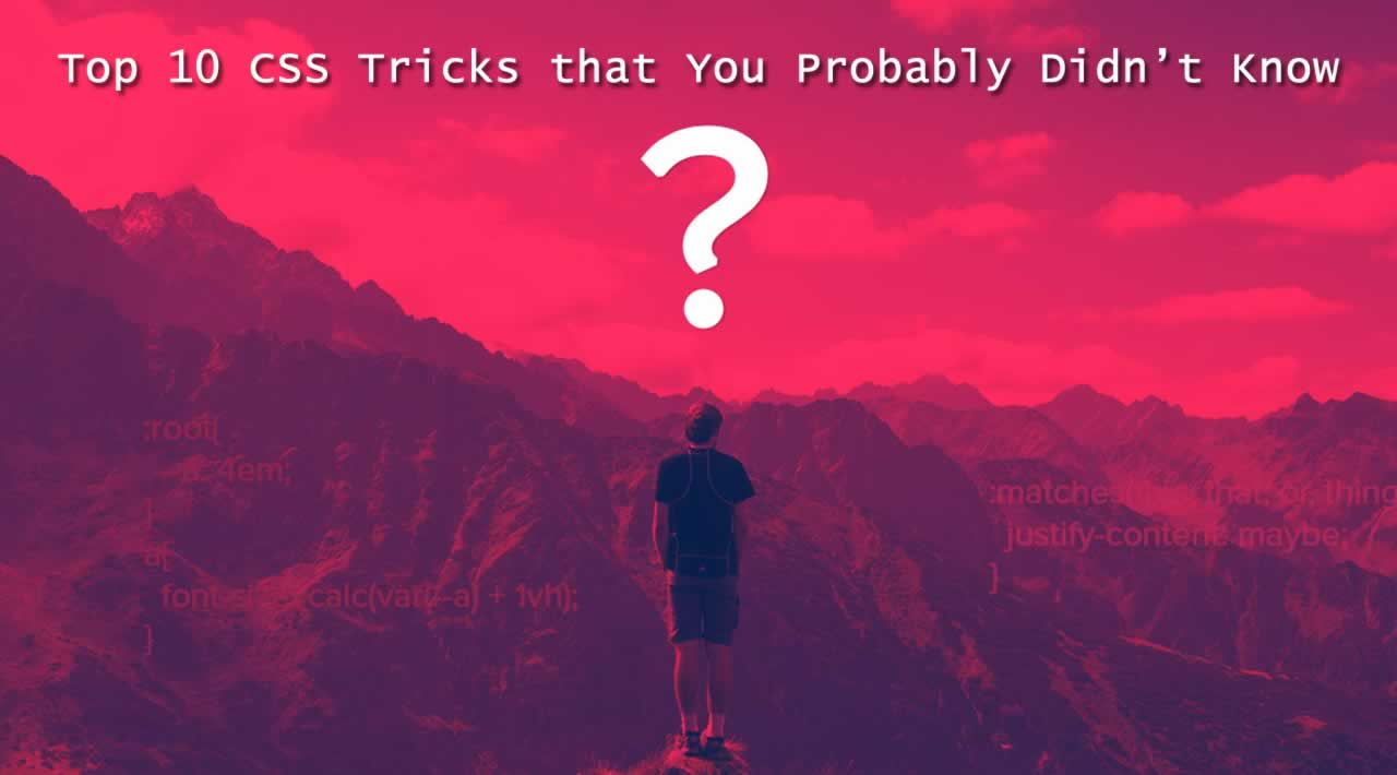 Top 10 Awesome CSS Tricks that You Probably Didn't Know