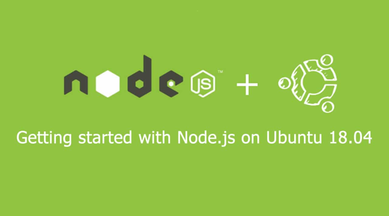 Getting started with Node.js on Ubuntu 18.04 Server