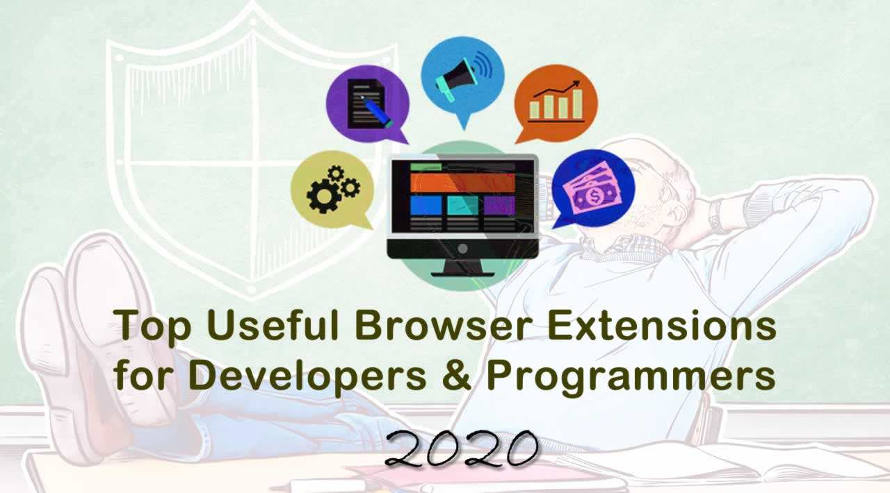 Top Useful Browser Extensions for Developers & Programmers in 2020