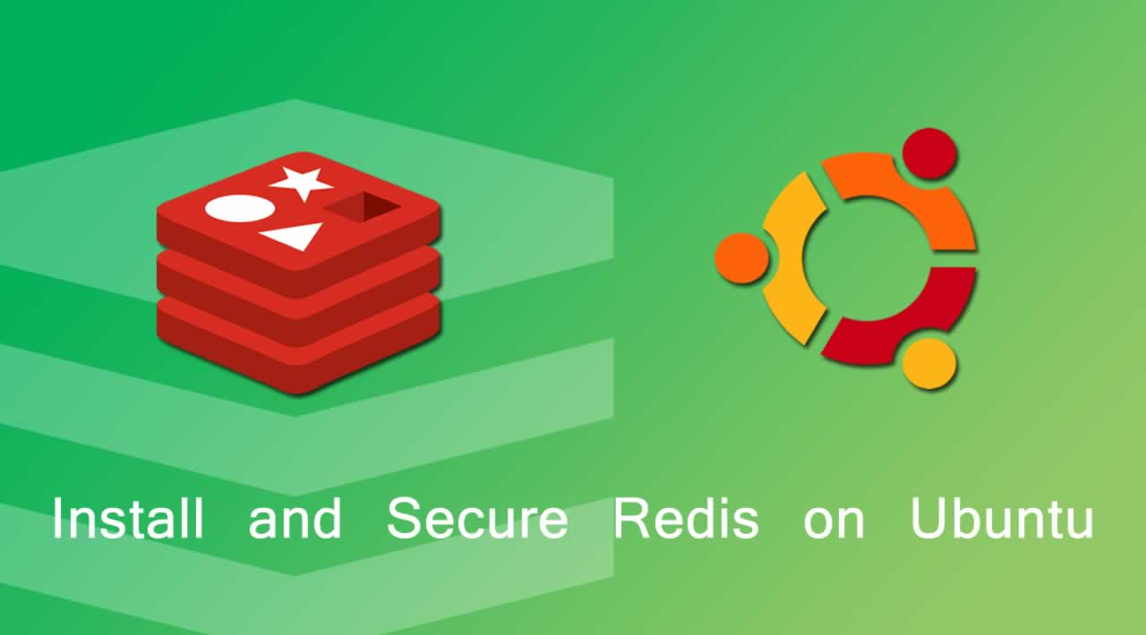 How to Install and Secure Redis on Ubuntu 18.04?