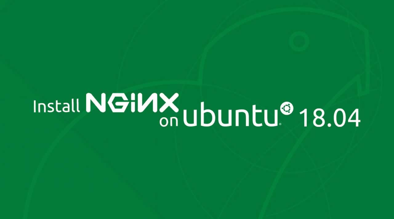 How to Install Nginx on Ubuntu 18.04 Server?