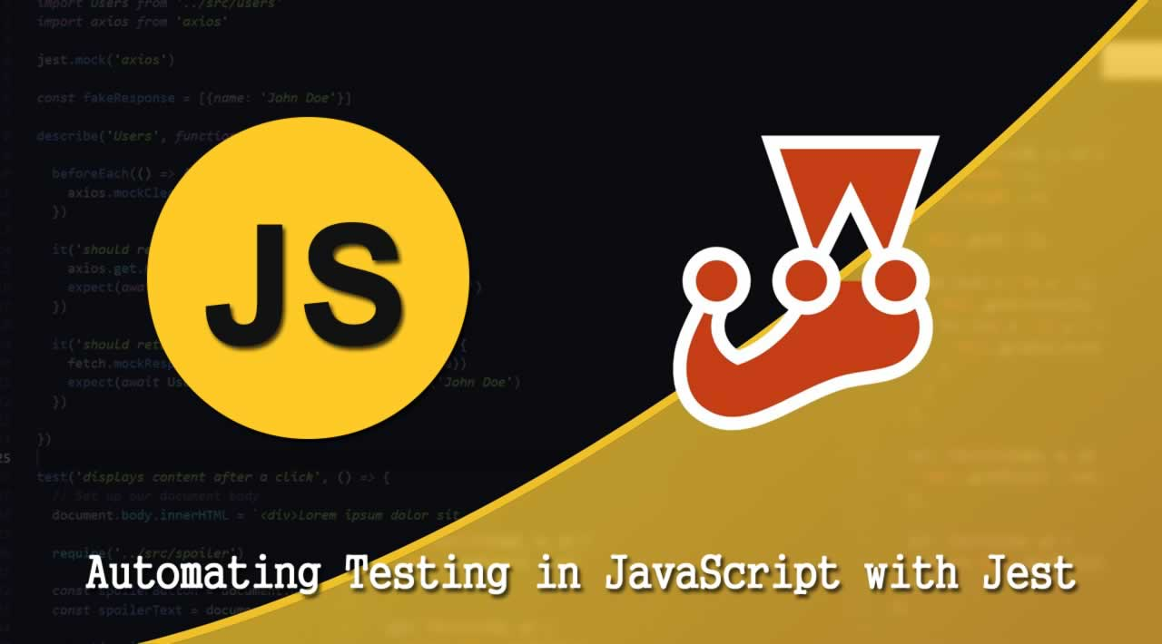 Introduction to Automating Testing in JavaScript with Jest