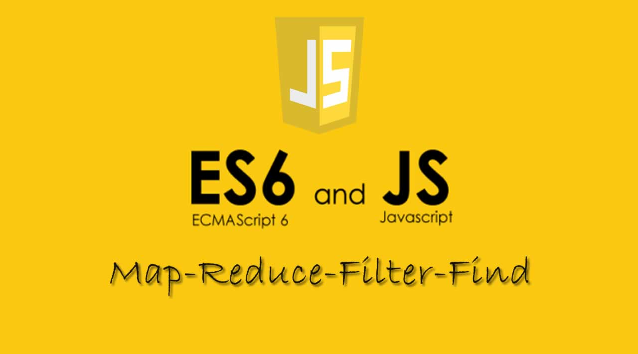 Javascript ES6: Map-Reduce-Filter-Find