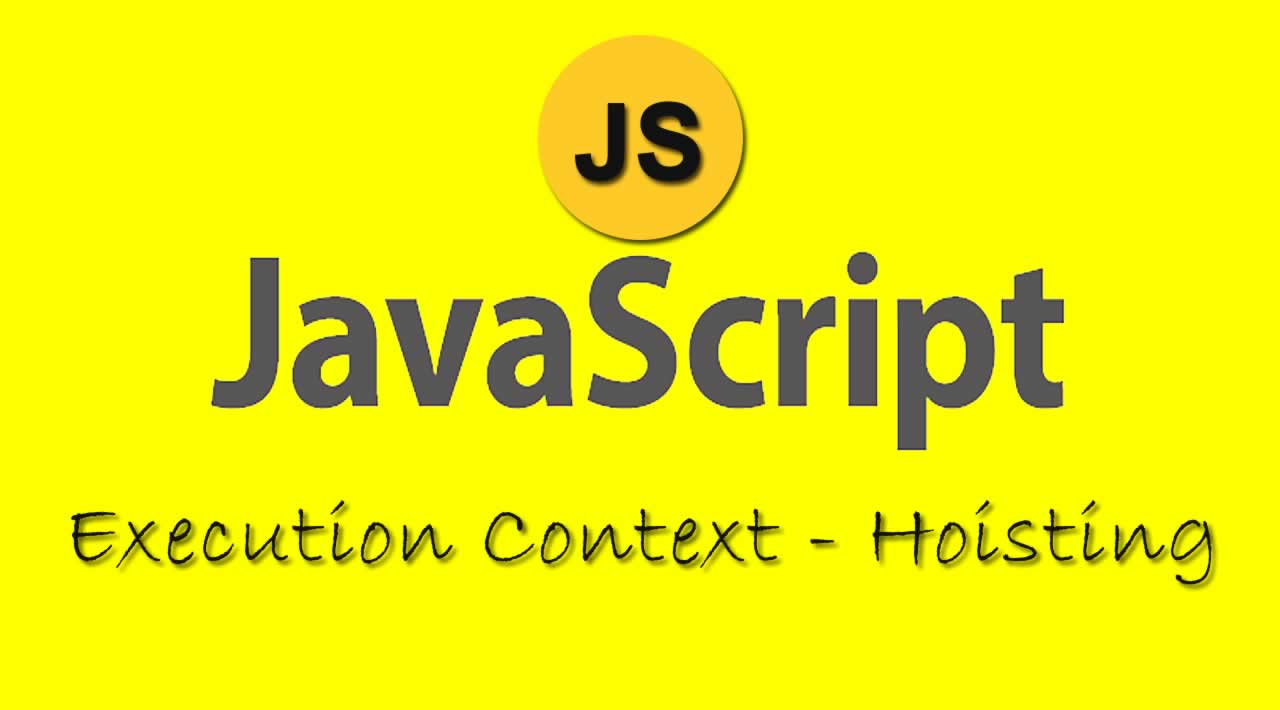 Javascript: Execution Context and Hoisting