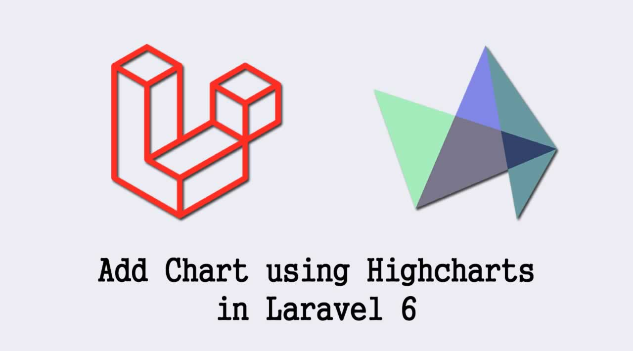 How to add Chart using Highcharts in Laravel 6?