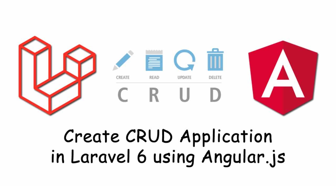 How to create CRUD Application in Laravel 6 using Angular.js?