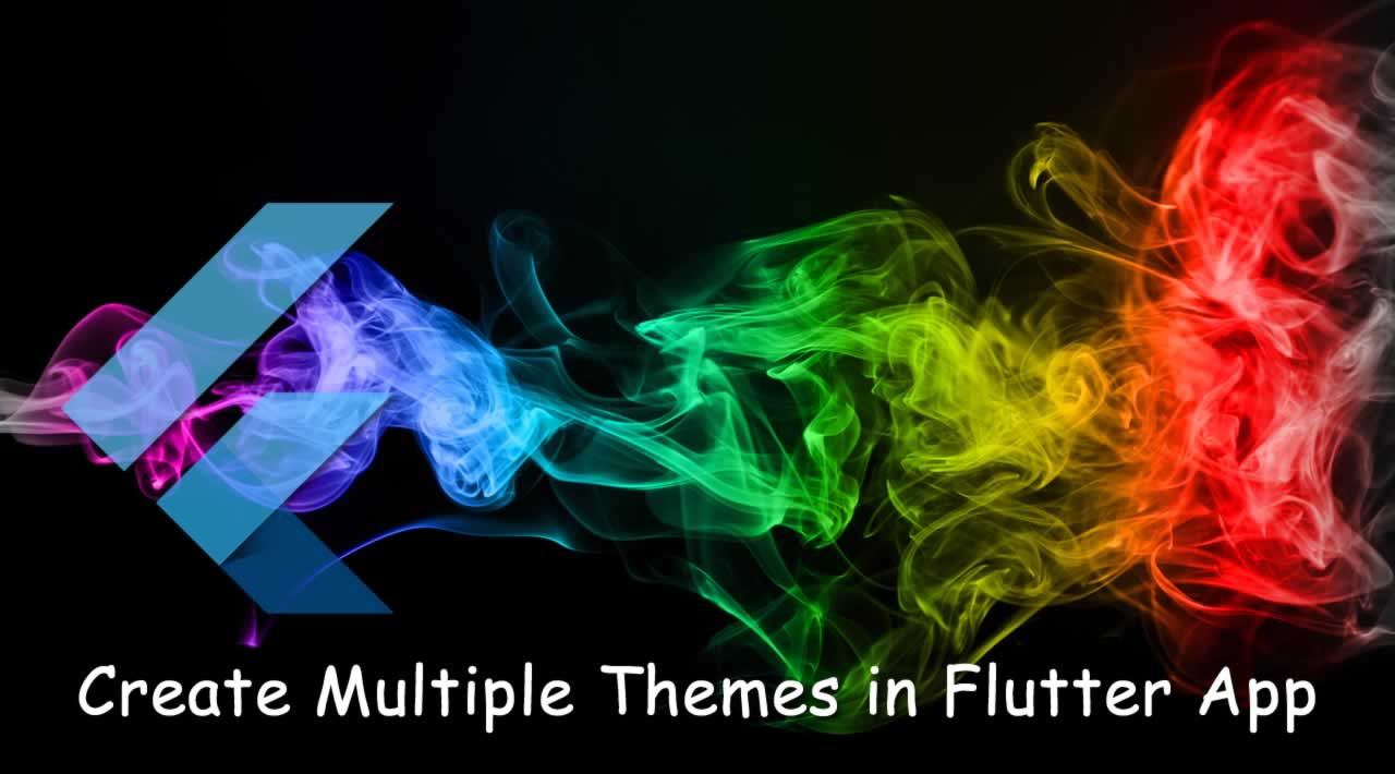 How to Create Multiple Themes in Flutter Application?