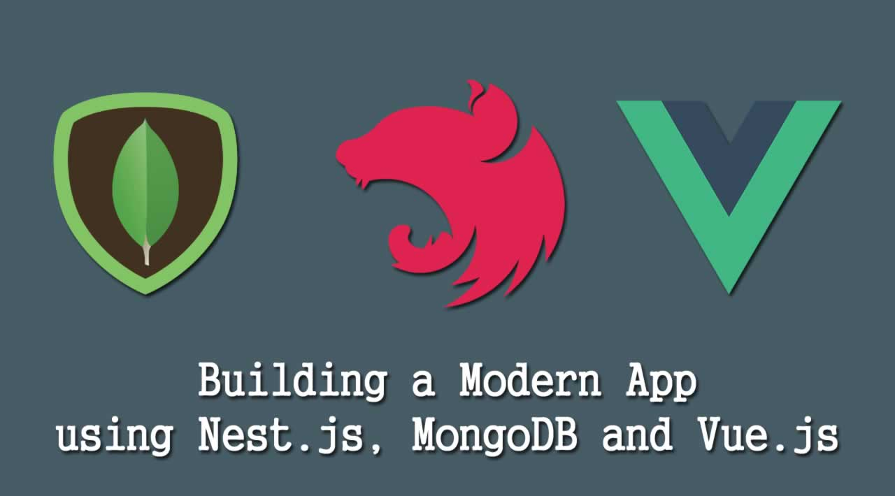 Building a Modern App using Nest.js, MongoDB and Vue.js