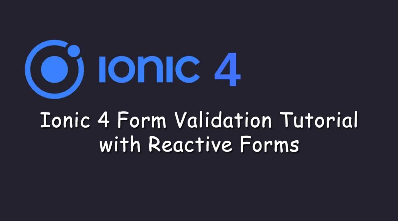Ionic 4 Form Validation Tutorial with Reactive Forms