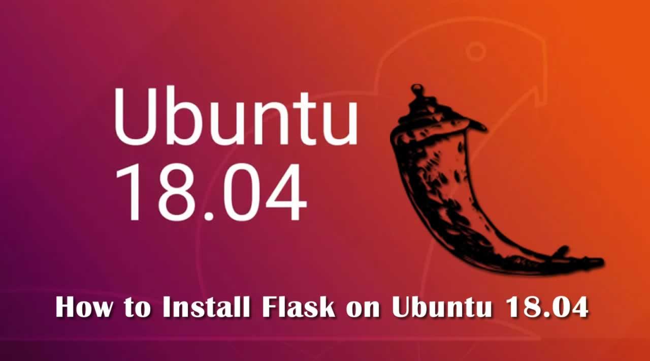 Installing Flask on Ubuntu 18.04 in 6 simple steps