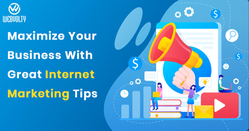 Maximize Your Business With Great Internet Marketing Tips