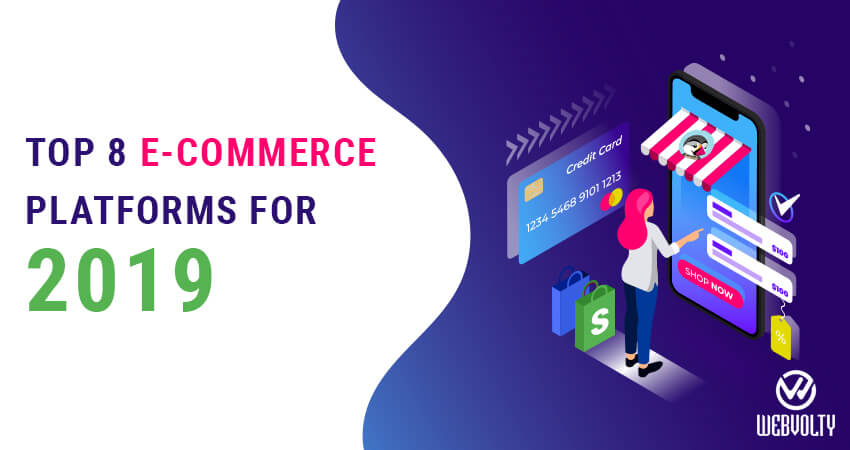 TOP 8 E-COMMERCE PLATFORMS FOR 2019
