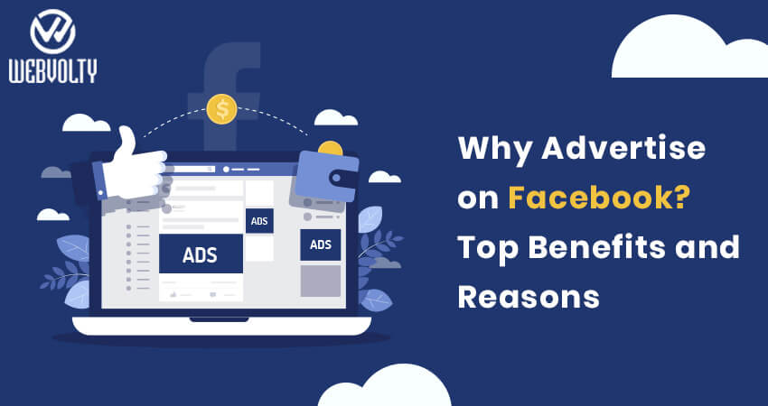 Why Advertise On Facebook? Top Benefits And Reasons