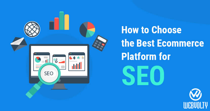 How To Choose The Best Ecommerce Platform For SEO