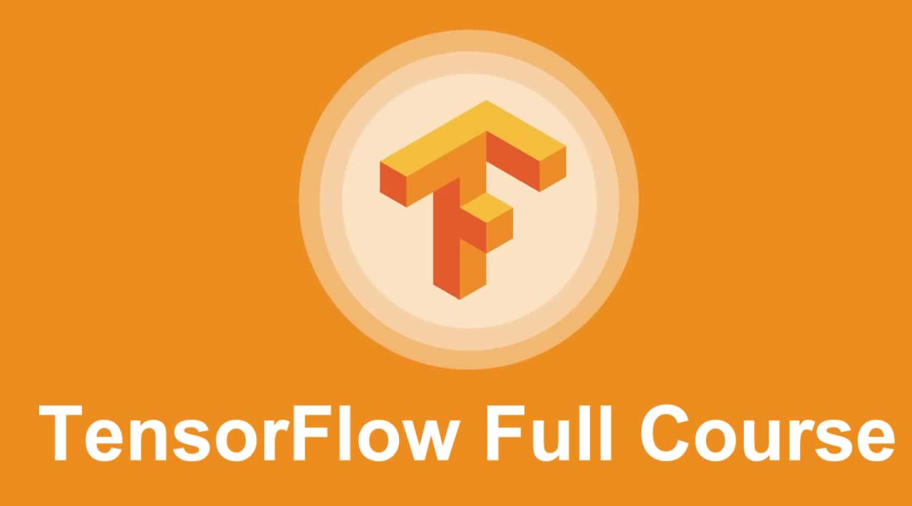 TensorFlow Full Course | Deep Learning with TensorFlow for Beginners
