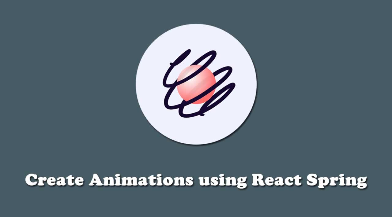 How to Create Animations using React Spring?