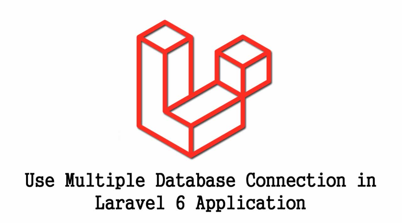 How to Use Multiple Database Connection in Laravel 6 Application?