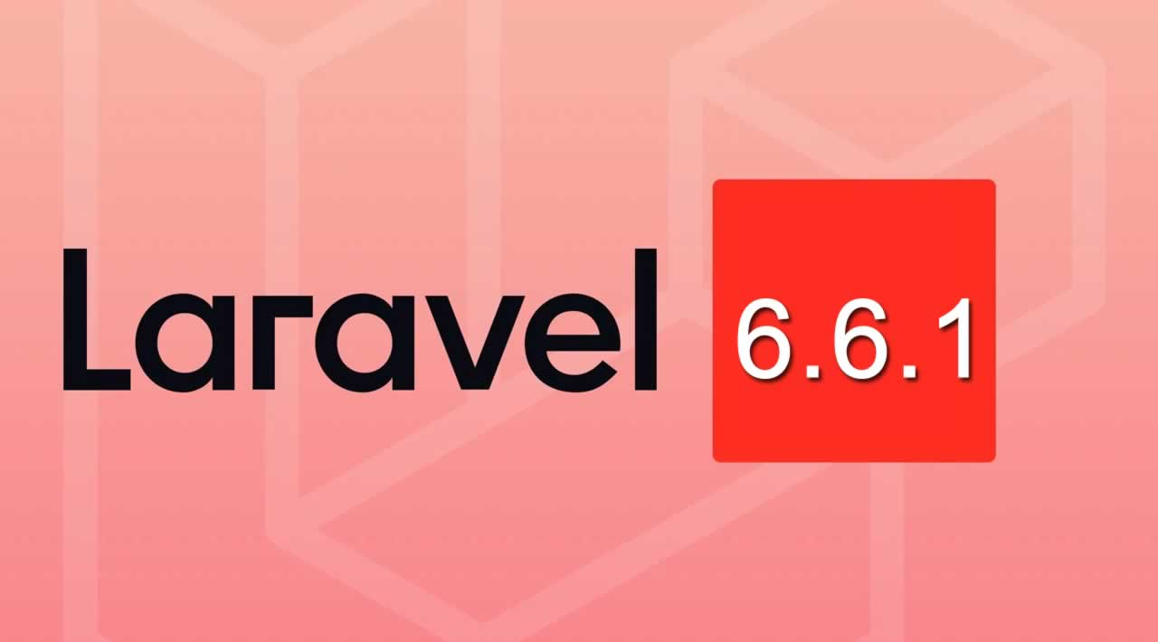 Laravel V6.6.1 is now released