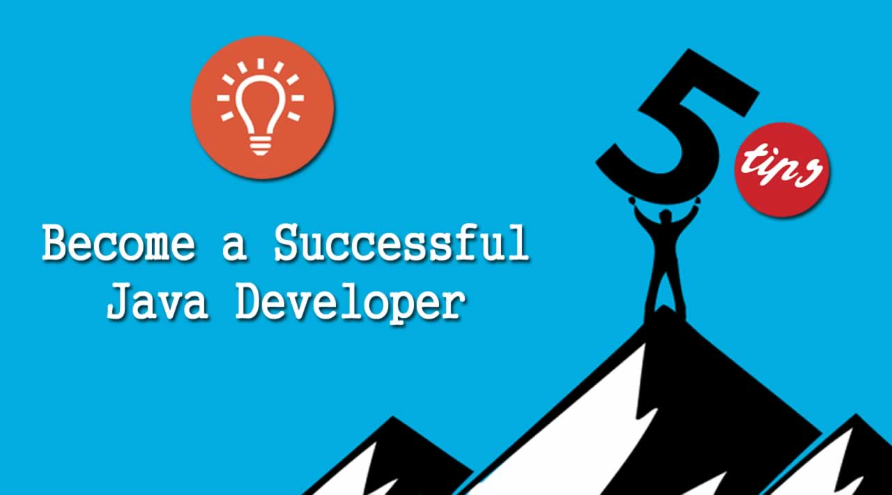 5 Tips to Become a Successful Java Developer