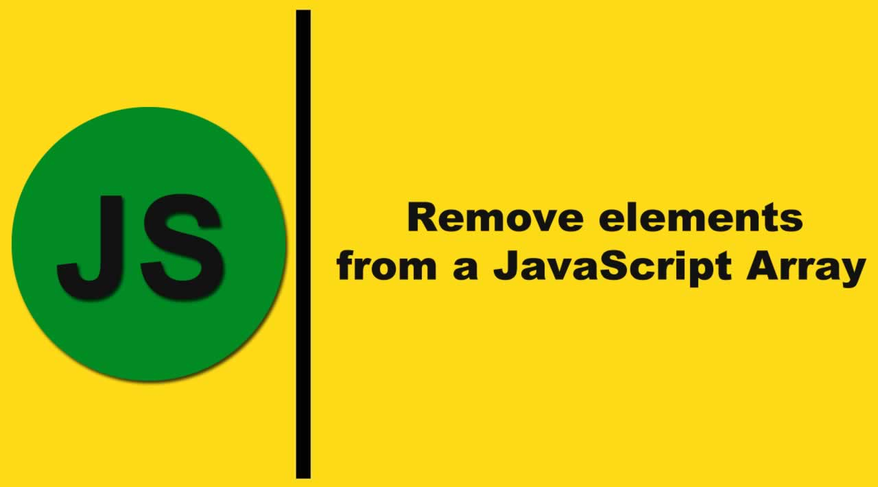 4 Ways to remove elements from a JavaScript Array for Beginners