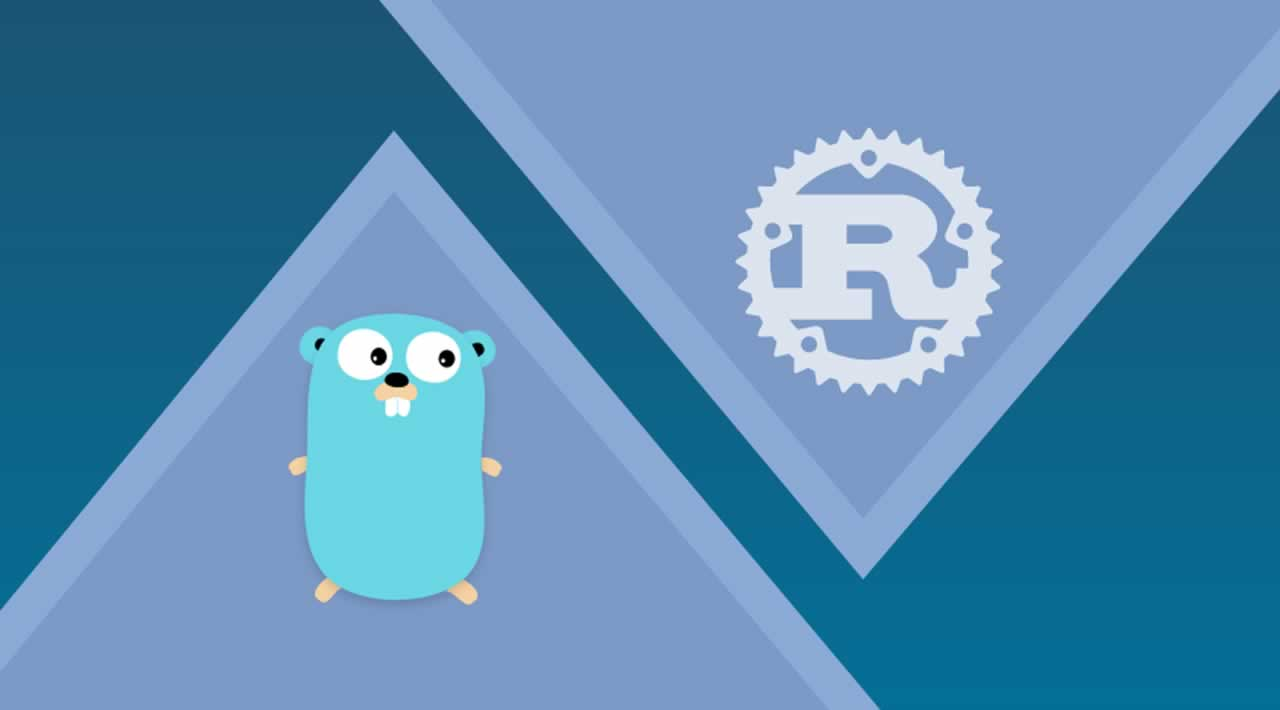 Go vs. Rust: What's the difference, Which is Better and Why?
