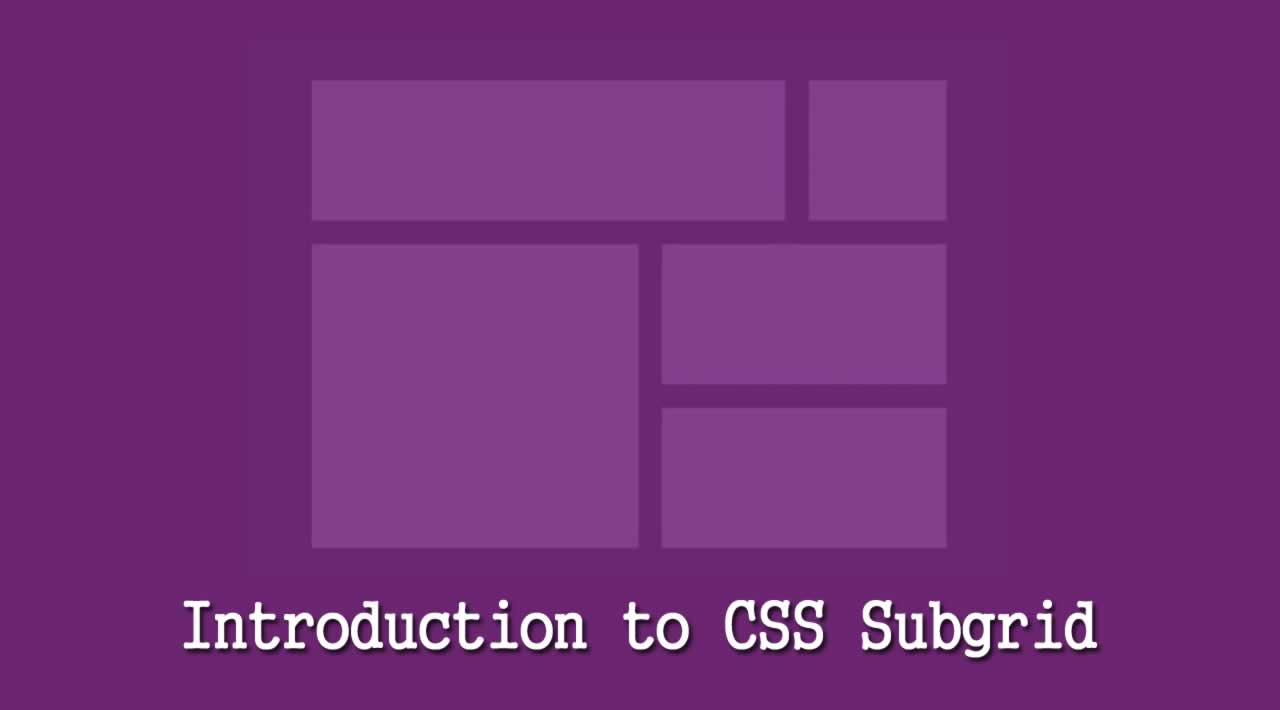 Introduction to CSS Subgrid