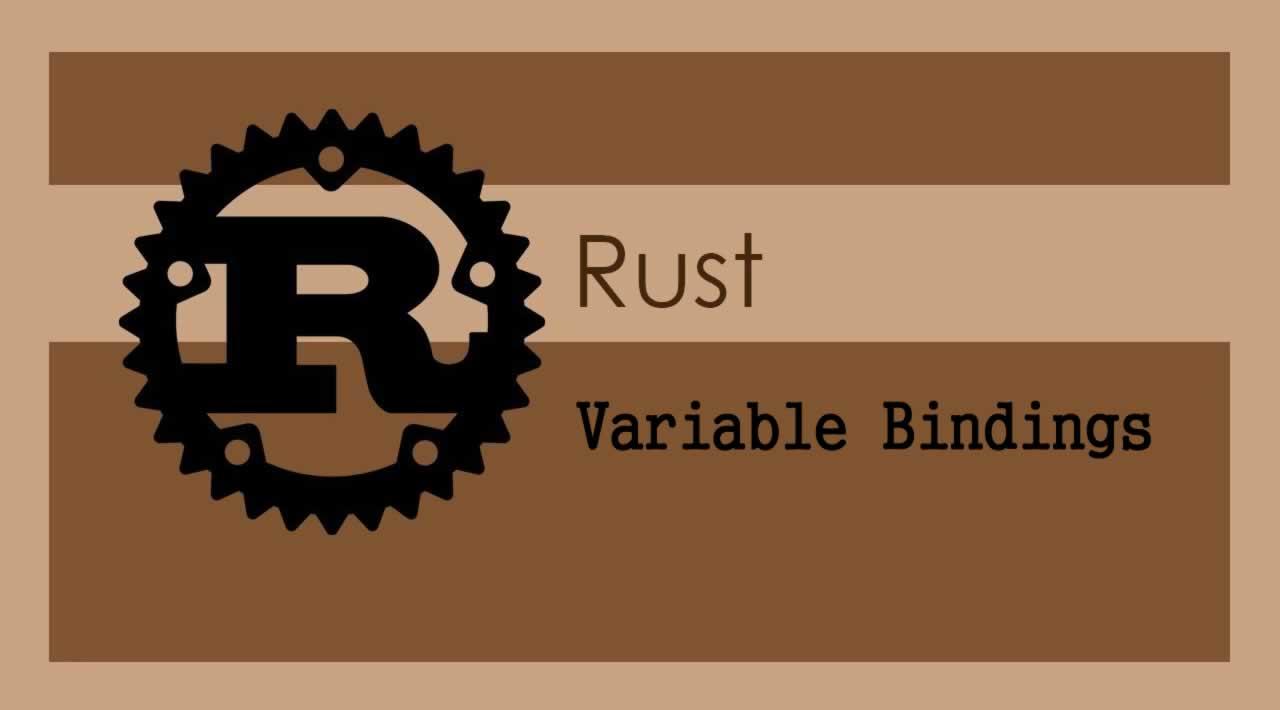 The Rust Programming Language - Understanding Variable Bindings in Rust