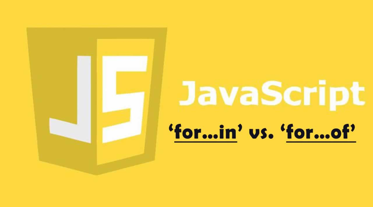 JavaScript: 'for…in' and 'for…of' - The difference