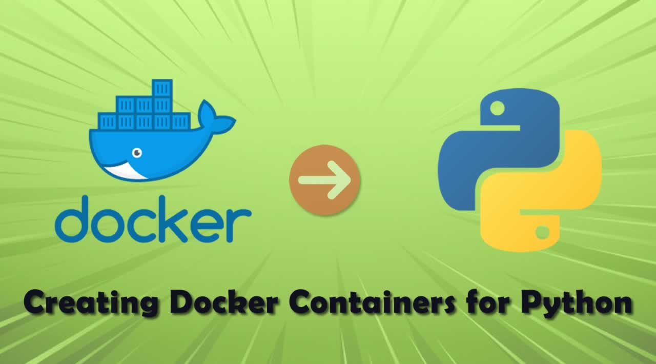How to Create Docker Containers for Python