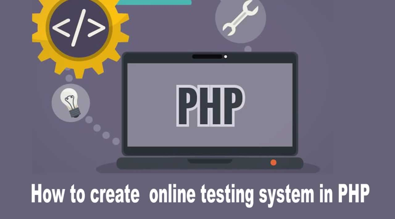 How to create  online testing system in PHP