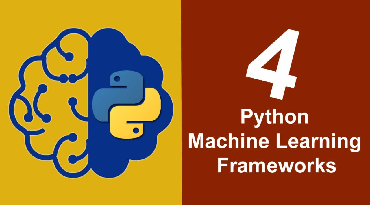 Top 4 frameworks and the best Machine Learning library in Python language
