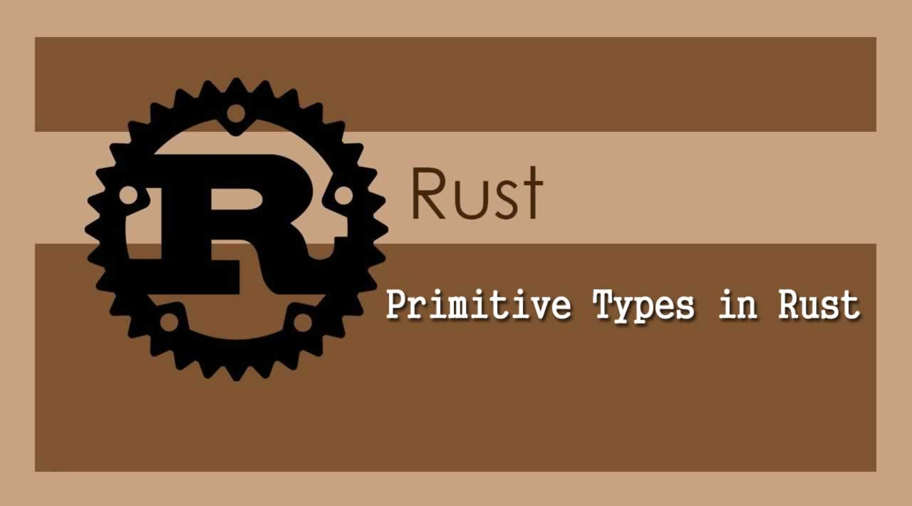 The Rust Programming Language - Understanding Primitive Types in Rust