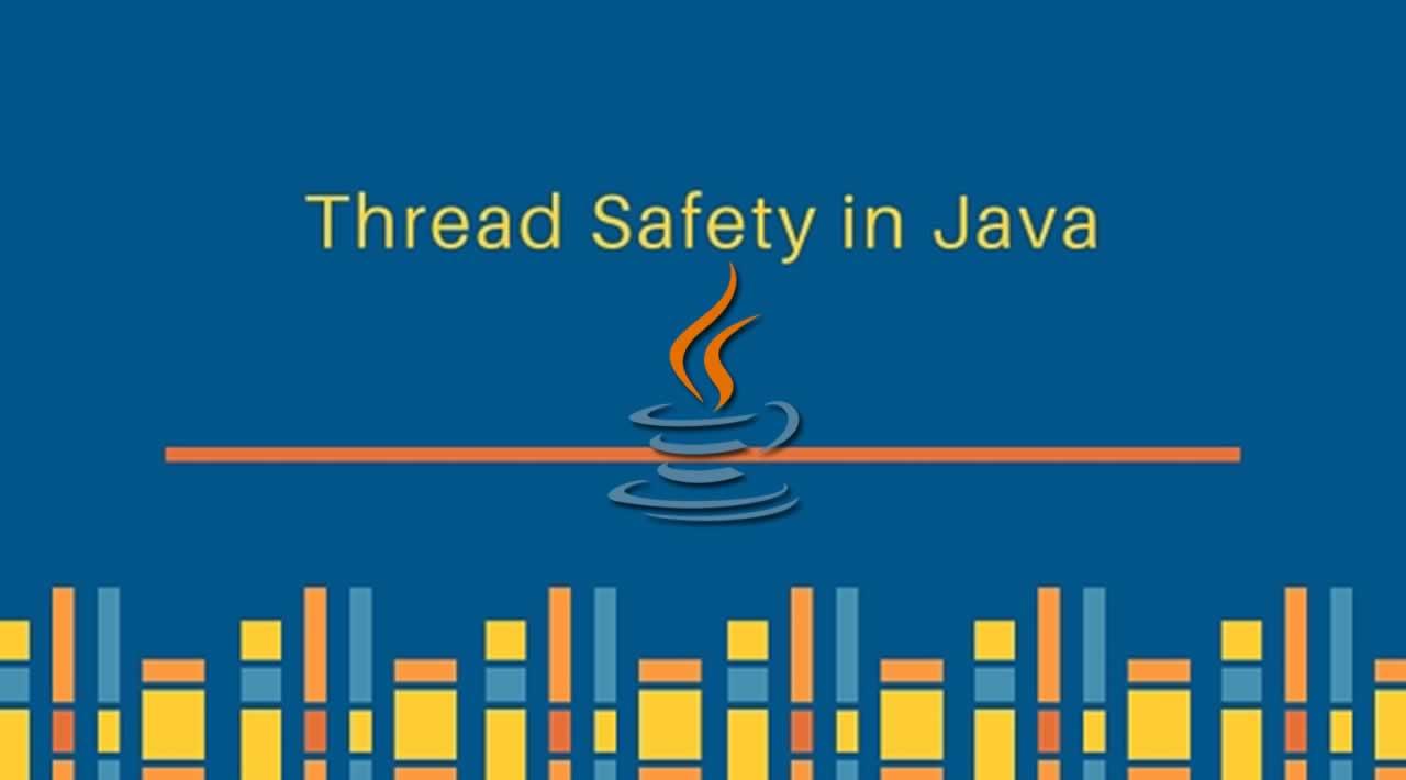 Understanding of Thread Safety in Java
