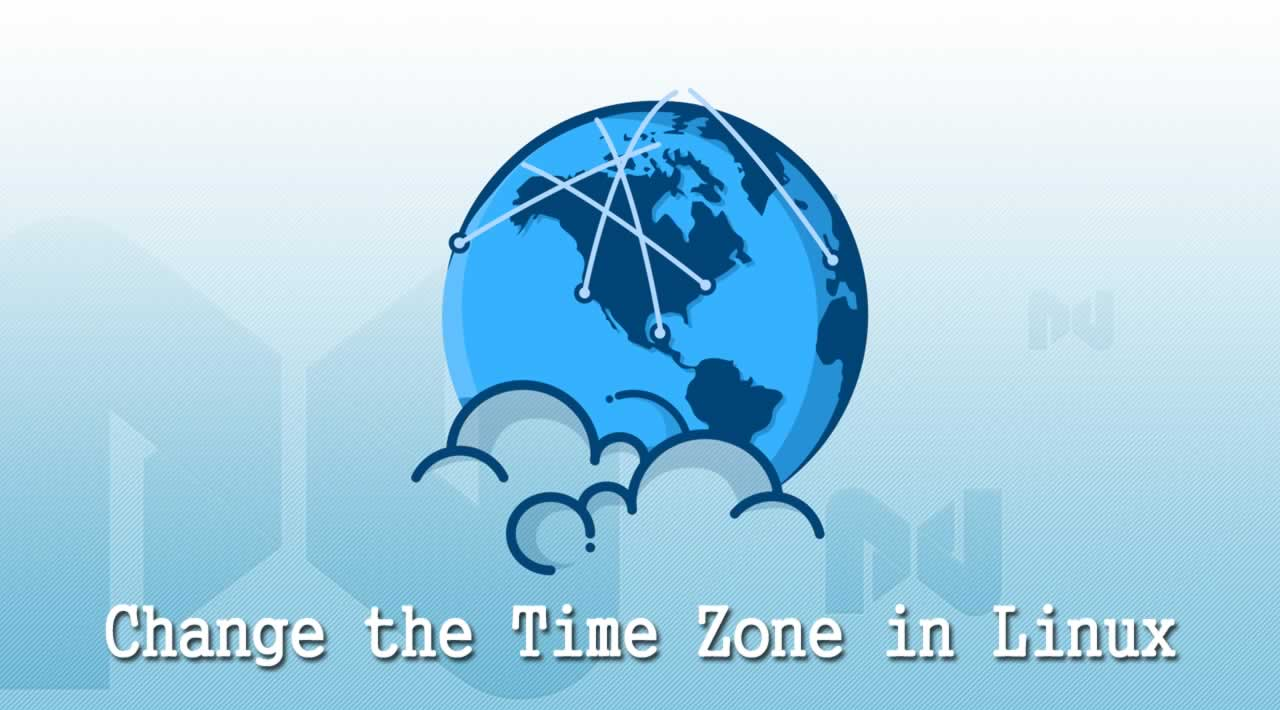 How to Set or Change the Time Zone in Linux?