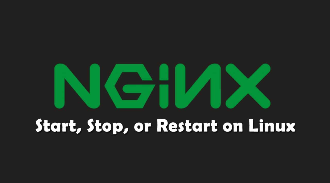 How to Start, Stop, or Restart Nginx on Linux?
