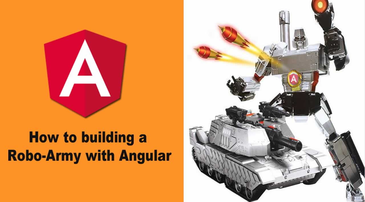 How to building a Robo-Army with Angular