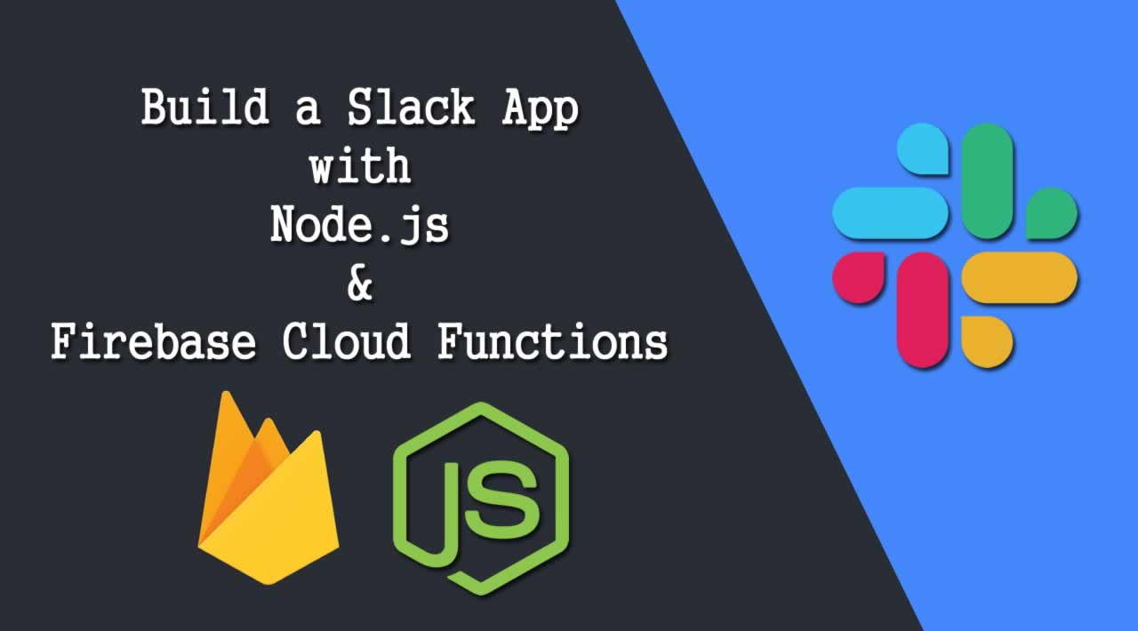 How to Build a Slack App with Node.js and Firebase Cloud Functions?